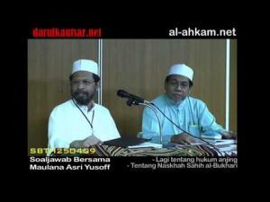 Maulana Asri: Lagi Tentang Hukum Anjing & Pelbagai Naskhah Sahih al-Bukhari