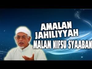 Amalan Jahiliyyah Malam Nifsu Sya'ban - TG Abdul Hadi Awang