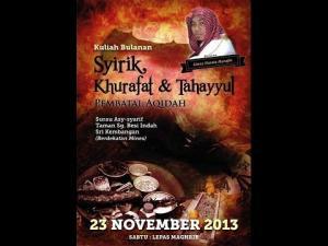 23-11-2013 USTAZ NASAIE HANAFFIE Tajuk: Syirik, Khurafat, Tahyul & Penerangannya