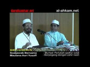 Maulana Asri Komen Tentang Golongan Literalis & Wajibkah Orang Murtad Qadha' Solat