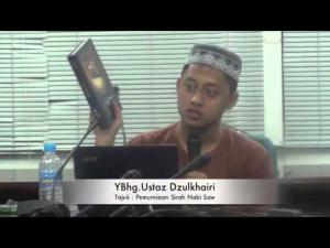 28-05-2014 USTAZ DZULKHAIRI Tajuk : Permurniaan Sirah Nabi Saw
