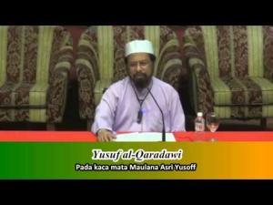 Yusuf al-Qaradhawi pada Kaca Mata Maulana Asri Yusoff