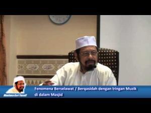 Maulana Asri Yusoff - Fenomena Berselawat / Berqasidah dengan Iringan Muzik di dalam Masjid