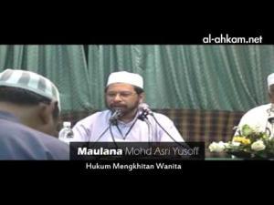 Maulana Asri: Hukum Khitan Wanita? Mengapa Ada Ulama Yang Mengharamkan?